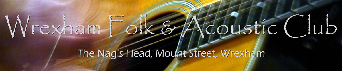 Wrexham Folk & Acoustic Club, The Nag's Head, Mount Street, Wrexham